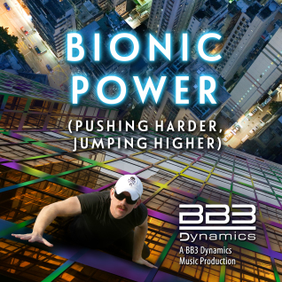 Bionic Power (Pushing Harder, Jumping Higher) (Feat. Leisa Haddad)