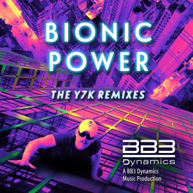 Bionic Power (Y7K Dubversion Remix)