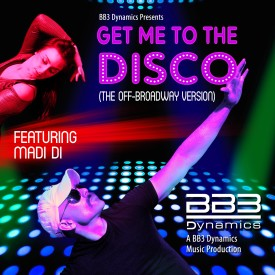 Get Me to the Disco (The Off-Broadway Version) (Feat. Madi Di)